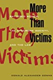 img - for More Than Victims: Battered Women, the Syndrome Society, and the Law (Morality and Society Series) book / textbook / text book
