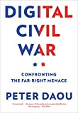 """Peter Daou, """"Digital Civil War: Confronting the Far-Right Menace"""" (Melville House, 2019)"""