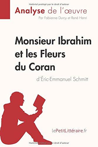 Monsieur Ibrahim et les Fleurs du Coran d'Éric-Emmanuel Schmitt (Analyse de l'oeuvre): Comprendre la littérature avec lePetitLittéraire.fr (French Edition)