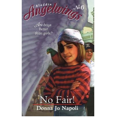 [ { NO FAIR! (ALADDIN ANGELWINGS #6) [ NO FAIR! (ALADDIN ANGELWINGS #6) BY NAPOLI, DONNA JO ( AUTHOR ) FEB-01-2000[ NO FAIR! (ALADDIN ANGELWINGS #6) [ NO FAIR! (ALADDIN ANGELWINGS #6) BY NAPOLI, DONNA JO ( AUTHOR ) FEB-01-2000 ] BY NAPOLI, DONNA JO ( AUTHOR )FEB-01-2000 PAPERBACK } ] by Napoli, Donna Jo (AUTHOR) Feb-01-2000 [ Paperback ] pdf