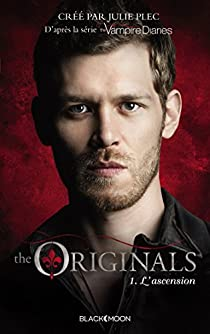 The Originals, tome 1 : L'ascension par Plec