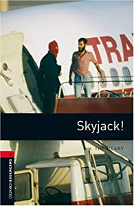 Skyjack ! : Stage 3 (1000 headwords) par Tim Vicary