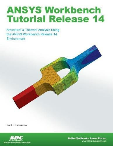 ANSYS Workbench Tutorial Release 14 by Brand: SDC Publications