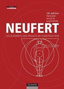 Les Eléments des projets de construction: L'homme, mesure de toutes choses par Neufert