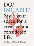 Do Inhabit: Style your space for a creative and considered life. (Interior Design book, Housewarming book, Book for Recent Graduates)