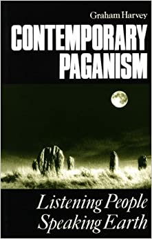 Contemporary Paganism: Listening People, Speaking Earth by Graham Harvey (2000-08-01)
