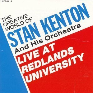 Price comparison product image The Creative World of Stan Kenton and His Orchestra: Live At Redlands University by Stan Kenton and His Orchestra [Music CD]