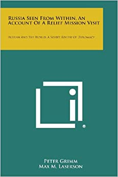 Book Russia Seen from Within, an Account of a Relief Mission Visit: Russian and the World, a Soviet Review of Diplomacy