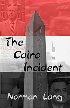 The Cairo Incident by [Lang, Norman]