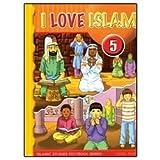 I Love Islam Level 5 TXT, Nabil Sadoun, Ummukulthum Al-Maawiy, Lena Dirbashi, 1933301074