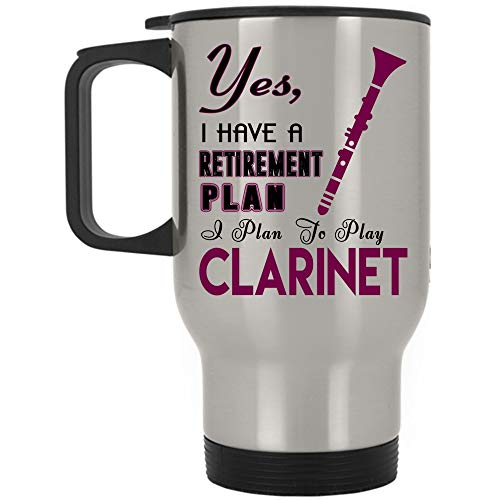I Love Clarinet Travel Mug, I Have A Retirement Plan I Plan To Clarinet Mug (Travel Mug - Silver)