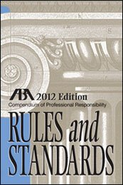 Download Compendium of Professional Responsibility Rules and Standards, 2012 Edition by American Bar Association (2012-05-04) pdf