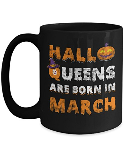 (March Birthday Mug Halloqueens are born in March 3 Funny Halloween Costumes Set Coffee Mugs Best Gifts Idea for girls women wife)