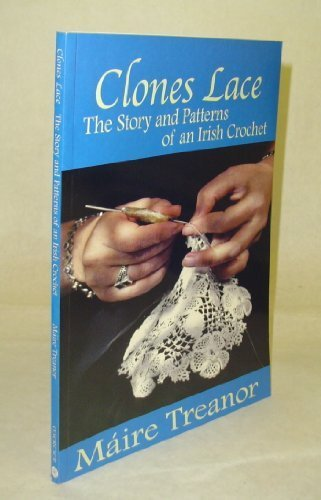 - Clones Lace: The Story and Patterns of an Irish Crochet