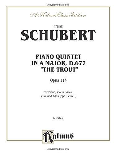 Trout Quintet, Op. 114: Piano, Violin, Viola, Cello, & Bass (Kalmus Edition) -