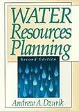 Water Resources Planning, Andrew Albert Dzurik, 0847680819