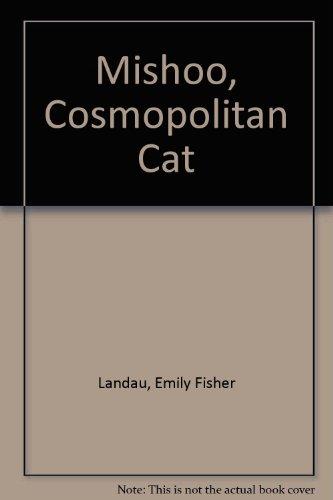Mishoo, Cosmopolitan Cat - Cat Cosmopolitan