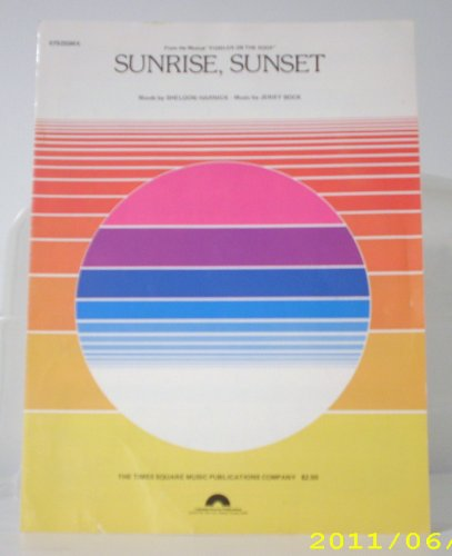 SUNRISE , SUNSET FROM FIDDLER ON THE ROOF-COLUMBIA PICTURES PUBLISHING