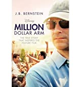 ({MILLION DOLLAR ARM: SOMETIMES TO WIN, YOU HAVE TO CHANGE THE GAME}) [{ By (author) J. B. Bernstein }] on [August, 2014]