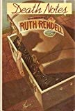 Death Notes, Ruth Rendell, 0394520785