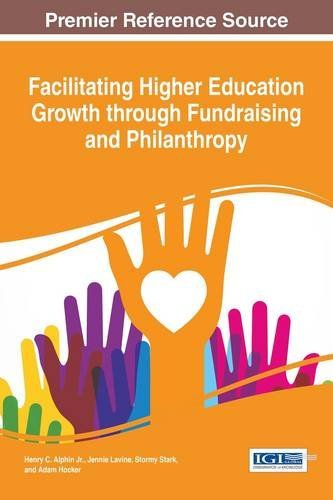 Facilitating Higher Education Growth through Fundraising and Philanthropy (Advances in Educational Marketing, Administration, and Leadership) by Henry C. Alphin Jr. (2015-12-02)