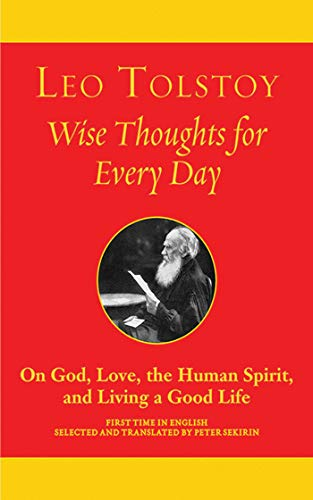 Wise Thoughts for Every Day: On God, Love, the Human Spirit, and Living a Good Life