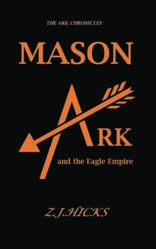 Mason Ark and the Eagle Empire (Volume 1) pdf epub
