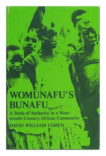 Womunafu's Bunafu: A Study of Authority in a Nineteenth-Century African Community (Uganda)