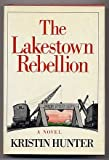 The Lakestown Rebellion, Hunter, Kristin, 0684155729