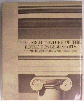The Architecture of the Ecole Des Beaux-Arts