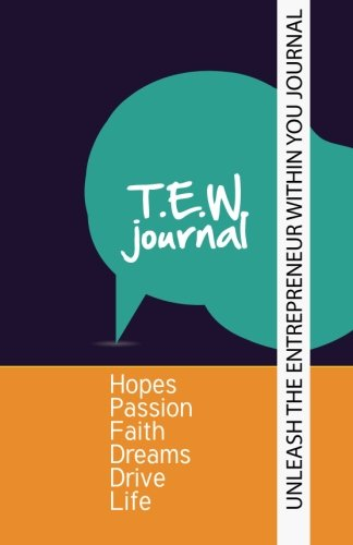 Unleash The Entrepreneur Within You Journal: A journal to record and create your visions, dreams and goals! (Volume 1)