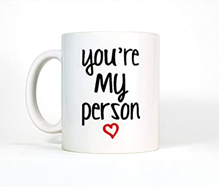 Youu0027re My Person Ceramic Mug, Cute Coffee Mug, Tea Mug, Anniversary