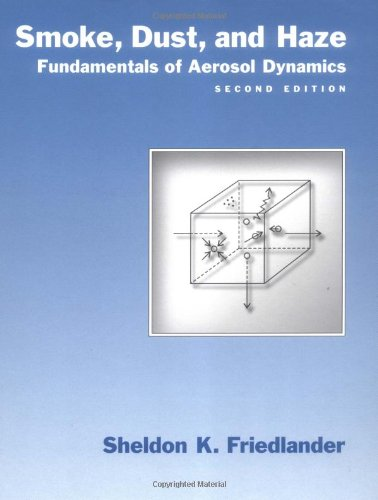 Smoke, Dust, and Haze: Fundamentals of Aerosol Dynamics (Topics in Chemical Engineering)