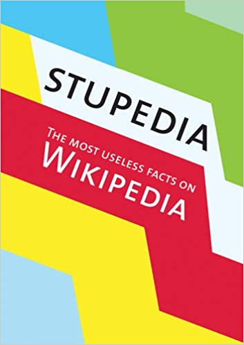 Amazon in: Buy Stupedia: Most Useless facts on Wikipedia, The Book
