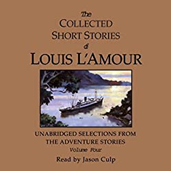 The Collected Short Stories of Louis L'Amour: Volume Four