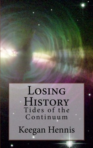 Download Losing History: Tides of the Continuum (Volume 15) pdf epub
