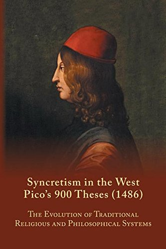 Syncretism-in-the-West-Picos-900-Theses-1486-The-Evolution-of-Traditional-Religious-and-Philosophical-Systems-Medieval-and-Renaissance-Texts-and-Studies