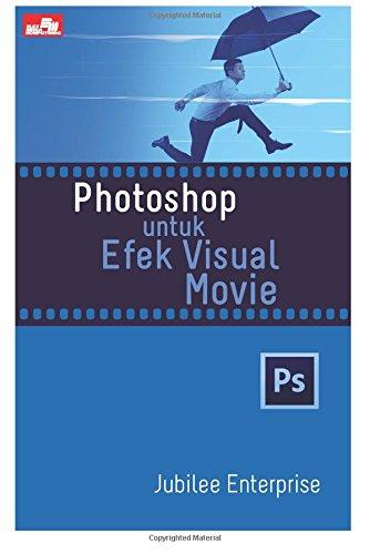 Photoshop untuk Efek Visual Movie (Indonesian Edition) pdf