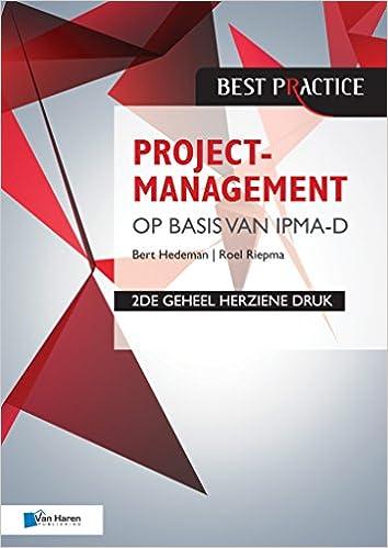Projectmanagement op basis van IPMA-D, 2de geheel herziene druk (Dutch Edition)