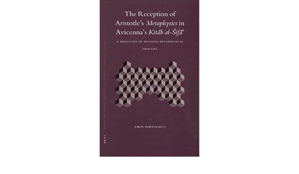 The Reception of Aristotle's Metaphysics in Avicenna's Kitab