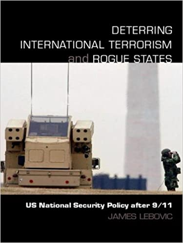 Deterring International Terrorism and Rogue States: US