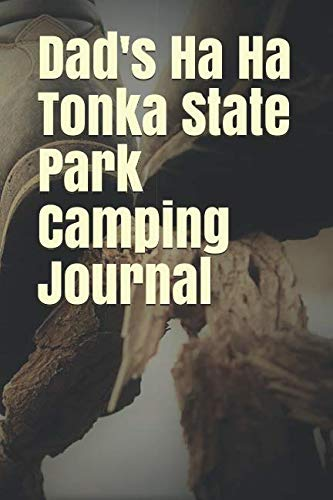 Dad's Ha Ha Tonka State Park Camping Journal: Blank Lined Journal for Missouri Camping, Hiking, Fishing, Hunting, Kayaking, and All Other Outdoor Activities