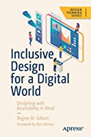 Inclusive Design for a Digital World: Designing with Accessibility in Mind Front Cover