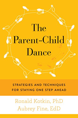 The Parent-Child Dance: Strategies and Techniques for Staying One Step Ahead cover