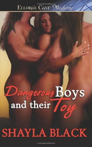 Dangerous Boys and Their Toy (Ellora's Cave Moderne)