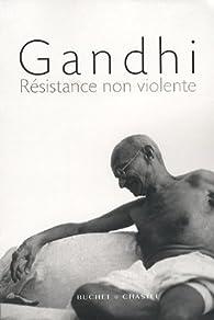 Résistance non violente par Mahatma Gandhi