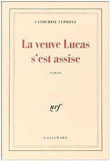 La veuve Lucas s'est assise, Lépront, Catherine