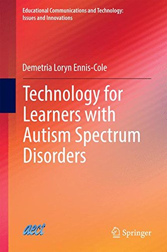 Technology for Learners with Autism Spectrum Disorders (Educational Communications and Technology: Issues and Innovations)