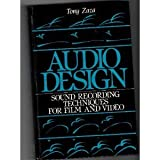 Audio Design : Sound Recording Techniques for Film and Video, Zaza, Anthony J., 0130507334