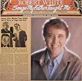 when i get too old to dream - Robert White: Songs My Father Taught Me / Orchestra Conducted by Dick Hyman [Vinyl LP] [Stereo]